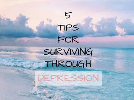 5 Tips for Surviving Through Depression
