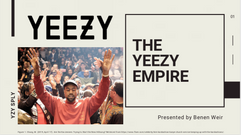 The Yeezy Empire by Benen Weir ('21)
