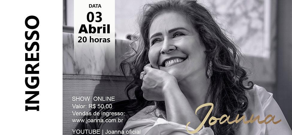 INGRESSO PARA O SHOW ONLINE DE JOANNA DIA 03/ABRIL-21