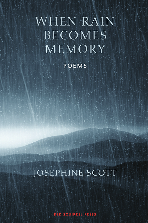 When Rain Becomes Memory | Josephine Scott