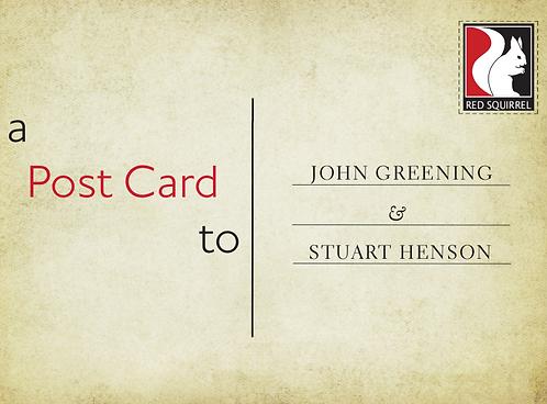 a Post Card to | John Greening & Stuart Henson
