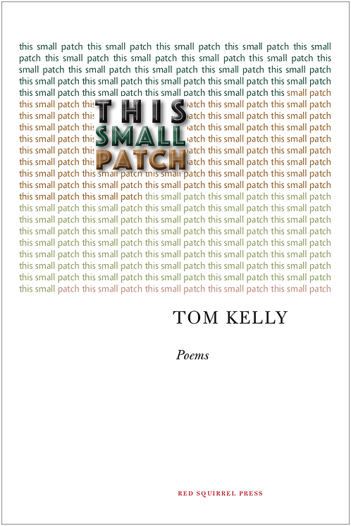 This Small Patch | Tom Kelly