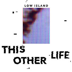 Low Island - This Other Life [EP]