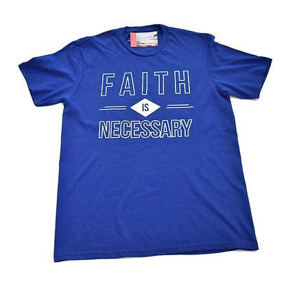 Faith is Necessary