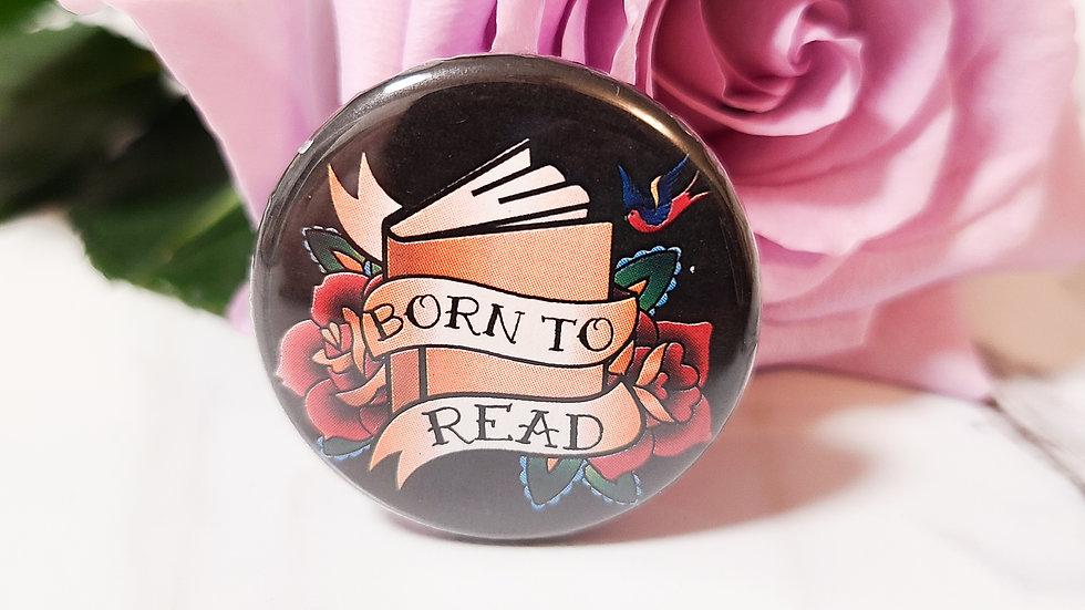 """""""Born To Read"""" Small Button"""