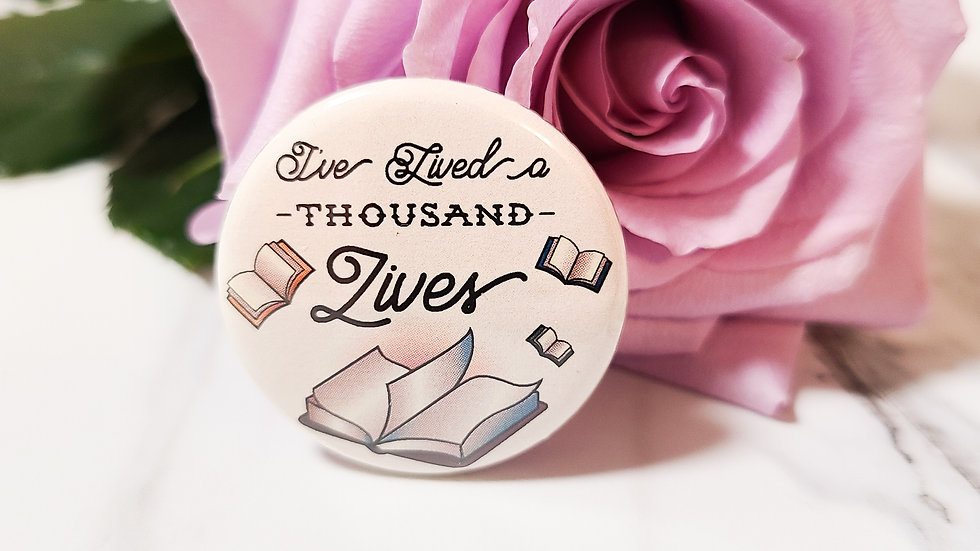 """""""I've Lived a Thousand Lives"""" Small Button"""