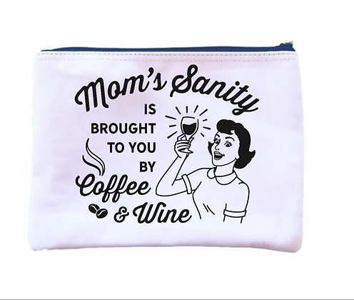 """Moms Sanity... Coffee & Wine"" Universal Zipper Pouch"