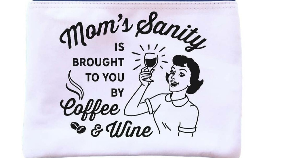 """Moms Sanity... Coffee & Wine"" Universal Zipper Pouch"