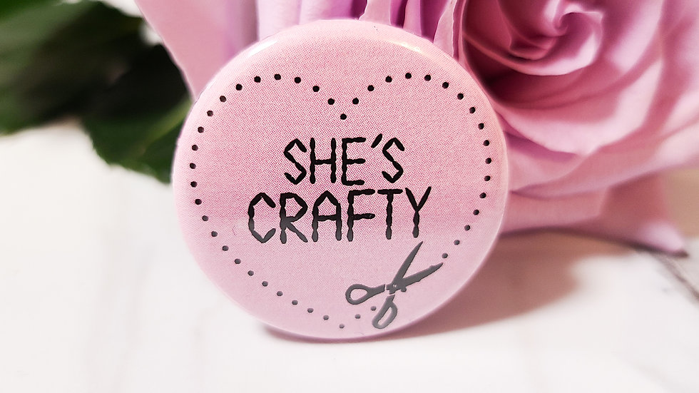 """""""She's Crafty"""" Small Button"""