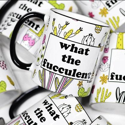 """What the Fucculent"" 11oz Mug"