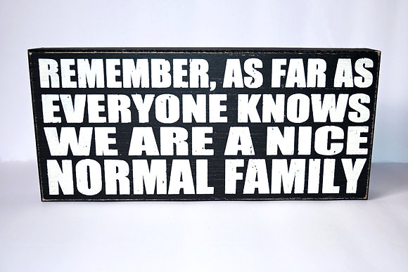 """""""Nice Normal Family"""" Distressed Box Sign 5x11"""