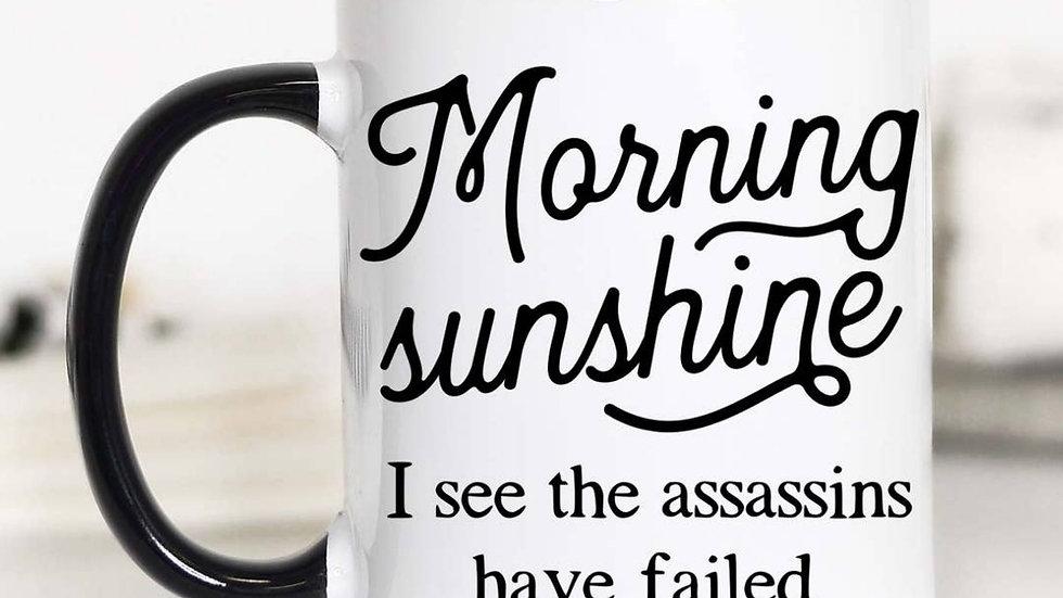 """Morning Sunshine... Assassins"" 11oz Mug"