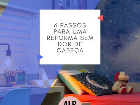 • Reformas de sucesso • 6 passos para uma reforma sem erro
