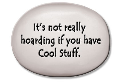 """3.5""""x5""""x1  """"It's not really hoarding if you have Cool Stuff."""""""