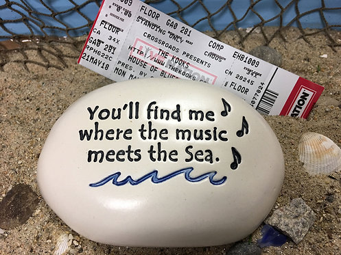 "3.5"" x 5"" x 1 ""You'll find me where the music meets the Sea."""
