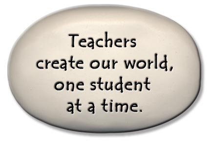 "3.5"" x 5"" x 1 ""Teachers create our world, one student at a time."""