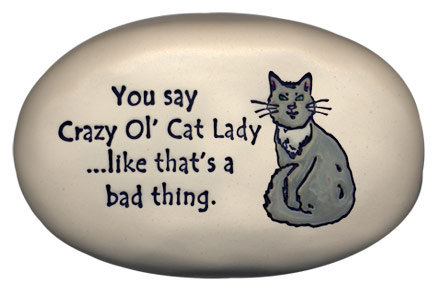 "3.5"" x 5"" x 1  ""You say crazy Ol' Cat Lady...like that's a bad thing."""