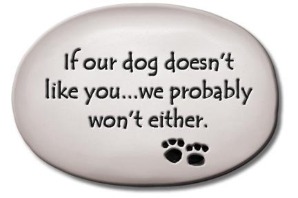 "3.5""x5""x1  ""If our dog doesn't like you...we probably won't either."""