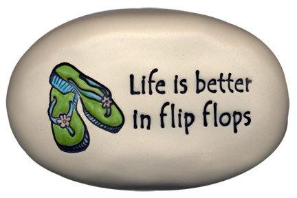 """3.5"""" x 5"""" x 1  """"Life is better in flip flops"""""""