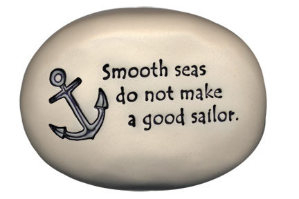 "3.5"" x 5"" x 1 ""Smooth Seas do not make a good sailor."""