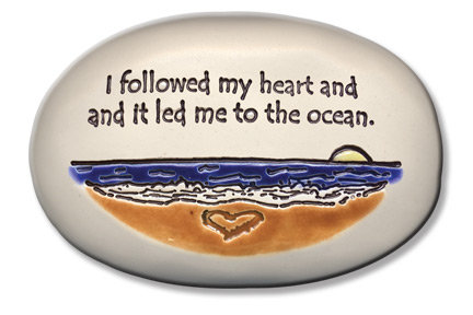 """3.5"""" x 5"""" x 1  """"I followed my heart and it led me to the ocean"""""""