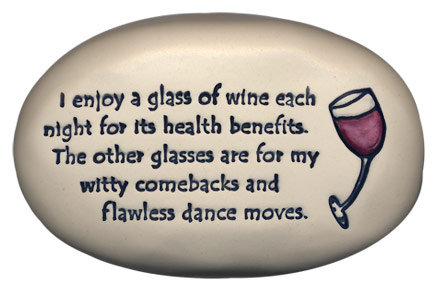 """3.5""""x5""""x1  """"I enjoy a glass of wine each night for its health benefits..."""