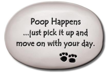 "3.5""x5""x1  ""Poop Happens""...just pick it up and move with your day"""