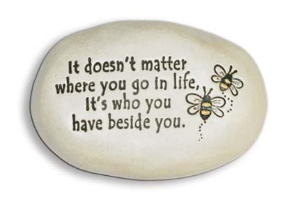 "3.5"" x 5"" x ""It doesn't matter where you go in life, it's who you have beside..."
