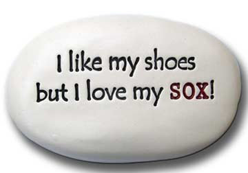 "3.5"" x 5"" x 1 ""I like my shoes but I love my SOX!"""