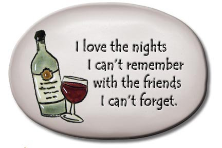 """3.5""""x5""""x1  """"I love the nights I can't remember with the friends I can't....."""""""