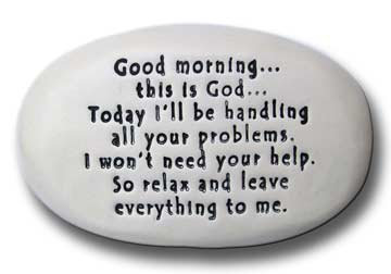 """3.5"""" x 5"""" x 1 """"Good Morning...this is God...Today I'll be handling...."""""""