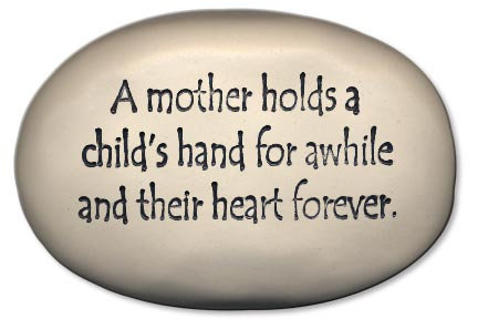"3.5"" x 5"" x 1  ""A mother holds a child's hand for awhile and their heart forever"