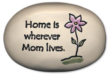 "3.5"" x 5"" x 1  ""Home is wherever Mom lives."""