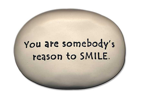 """3.5"""" x 5"""" x 1  """"You are somebody's reason to smile"""""""