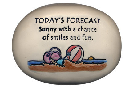 "3.5"" x 5"" x 1 ""TODAY'S FORECAST sunny with a chance of smiles and fun."