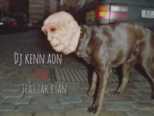 """Dj Kenn Aon """"FTN"""" Featuring Zak Ryan"""