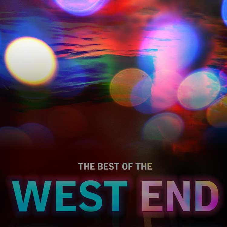 The Best of the West End - Matinee