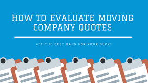 Moving Company Quotes >> How To Evaluate Moving Company Quotes Movebig Blog
