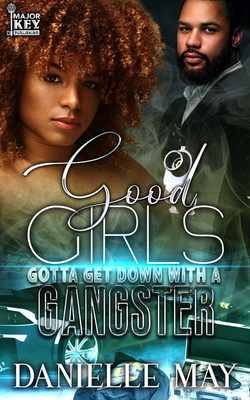 Good Girls Gotta Get Down With A Gangste