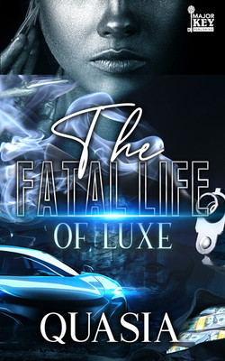 The Fatal Life of Luxe