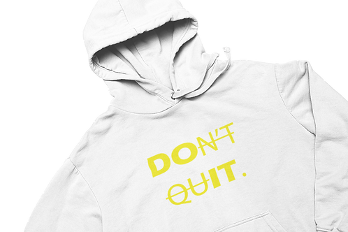 Don't Quit - Custom Hoodie