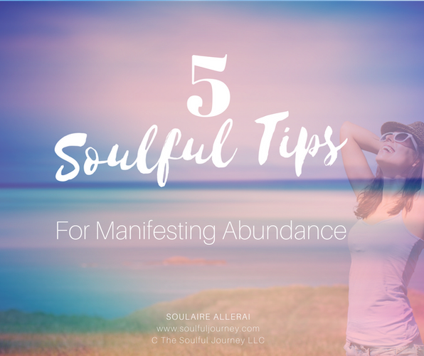5 Soulful Tips for Manifesting Abundance