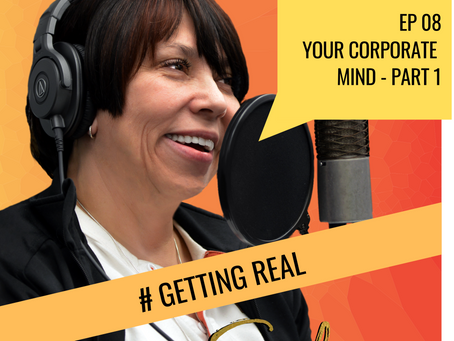 Ep 08 | Your Corporate Mind / Part 1 of 2