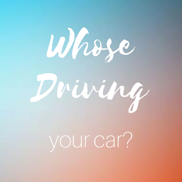 Whose Driving Your Car?