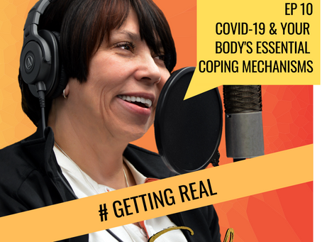 Ep 10 | COVID-19 and your Body's Essential Coping Mechanisms