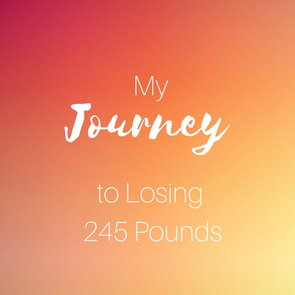 How I Lost 245 Pounds