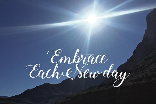 Encouragement- Embrace Each Day