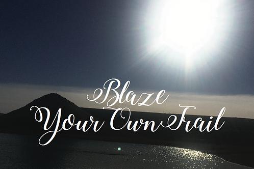 Encouragement- Blaze Your Own Faith