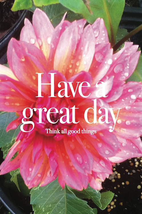 Positivity - Have A Great Day