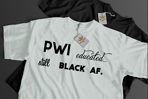 PWI Educated.....Still Black AF